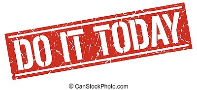 do it today square grunge stamp