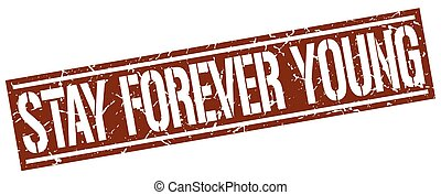 stay forever young square grunge stamp