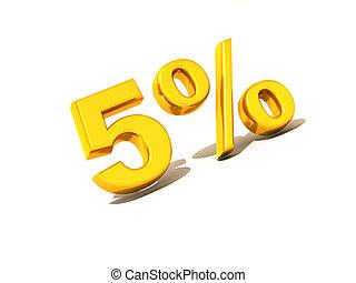 five percent. Gold. 3d