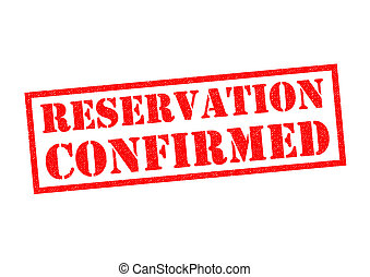 RESERVATION CONFIRMED red Rubber Stamp over a white...