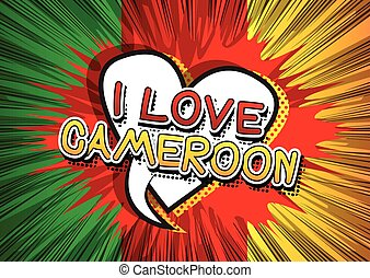 I Love Cameroon - Comic book style text.
