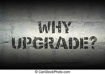 why upgrade GR - why upgrade question stencil print on the...