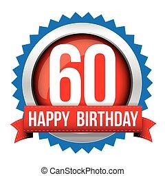 Sixty years happy birthday badge ribbon