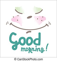 Good morning card - lettering good morning, cute happy...