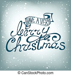 Have a very Merry Christmas  lettering design message.