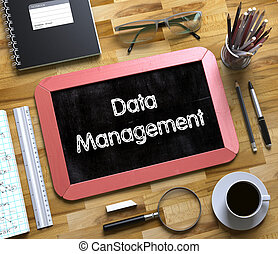 Data Management on Small Chalkboard. 3D. - Data Management...