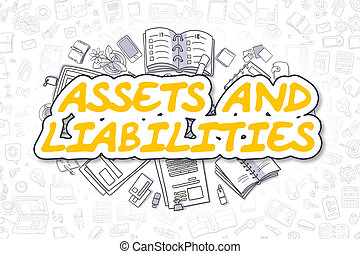 Assets And Liabilities - Business Concept. - Assets And...
