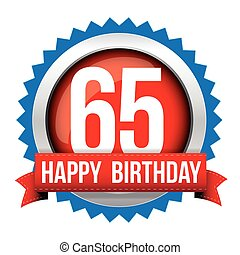 Sixty five years happy birthday badge ribbon