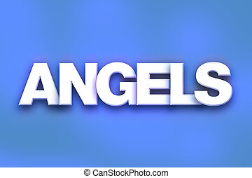"Angels Concept Colorful Word Art - The word ""Angels"" written..."