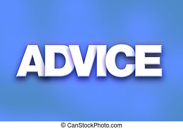 """Advice Concept Colorful Word Art - The word """"Advice"""" written..."""