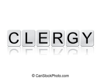 Clergy Isolated Tiled Letters Concept and Theme - The word...