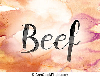 "Beef Colorful Watercolor and Ink Word Art - The word ""Beef""..."