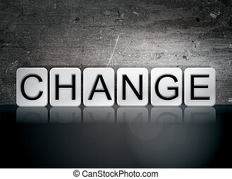 "Change Tiled Letters Concept and Theme - The word ""Change""..."