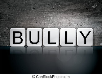 "Bully Tiled Letters Concept and Theme - The word ""Bully""..."