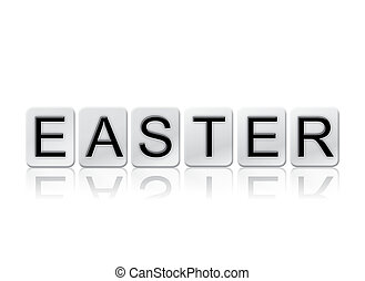 Easter Isolated Tiled Letters Concept and Theme - The word...