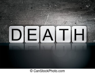 "Death Tiled Letters Concept and Theme - The word ""Death""..."