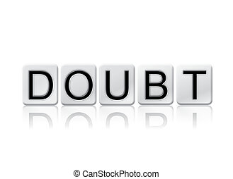 Doubt Isolated Tiled Letters Concept and Theme - The word...