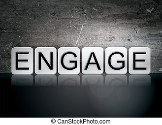 "Engage Tiled Letters Concept and Theme - The word ""Engage""..."