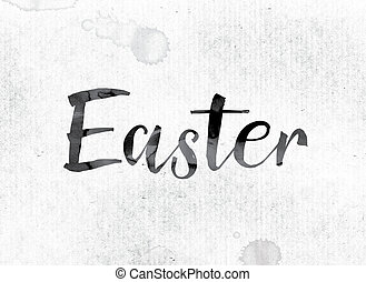 "Easter Concept Painted in Ink - The word ""Easter"" concept..."
