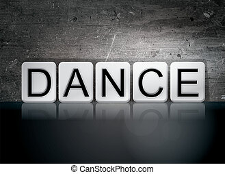 "Dance Tiled Letters Concept and Theme - The word ""Dance""..."