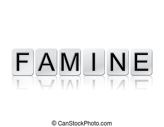 Famine Isolated Tiled Letters Concept and Theme - The word...