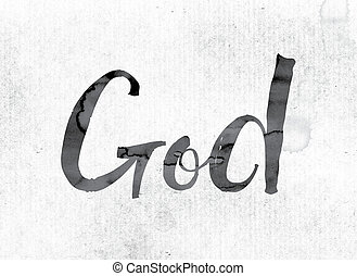 "God Concept Painted in Ink - The word ""God"" concept and..."