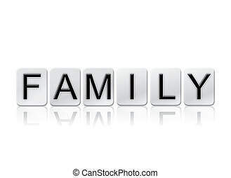 Family Isolated Tiled Letters Concept and Theme - The word...