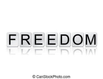 Freedom Isolated Tiled Letters Concept and Theme - The word...