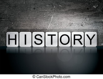 "History Tiled Letters Concept and Theme - The word ""History""..."