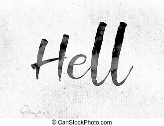 "Hell Concept Painted in Ink - The word ""Hell"" concept and..."
