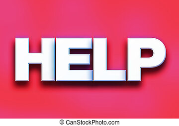 """Help Concept Colorful Word Art - The word """"Help"""" written in..."""