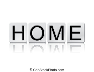 Home Isolated Tiled Letters Concept and Theme - The word...