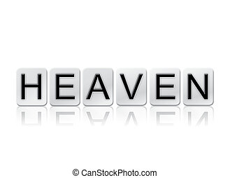 Heaven Isolated Tiled Letters Concept and Theme - The word...