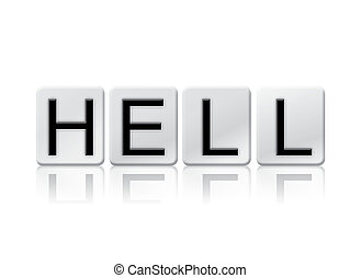 Hell Isolated Tiled Letters Concept and Theme - The word...