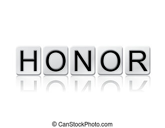 Honor Isolated Tiled Letters Concept and Theme - The word...