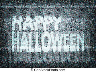 Happy Halloween message on an old tv screen with static...
