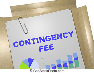 Contingency Fee - business concept - 3D illustration of...