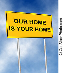The road sign symbol with text Our home is your home