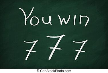 On the blackboard write You win and 777