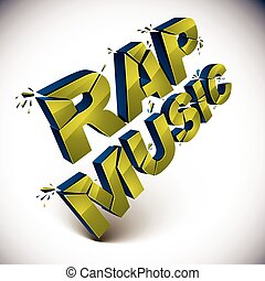 Dimensional shattered vector rap music word, contemporary...