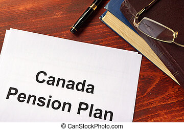 Canada Pension Plan CPP written on a sheet on an office...