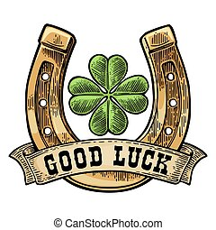 Four leaf clover, horseshoe, ribbon with text good luck. Vintage vector engraving