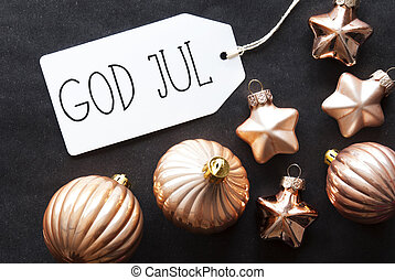 Bronze Tree Balls, God Jul Means Merry Christmas - Label...