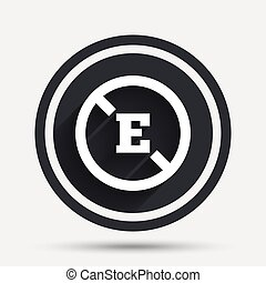Food additive sign icon. Without E symbol. Healthy natural...