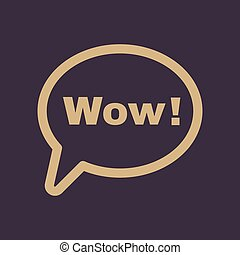 The speech bubble with the word wow icon. Internet and chat, online symbol. Flat