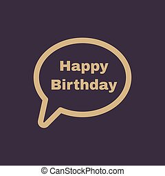 The speech bubble with the word happy birthday icon....