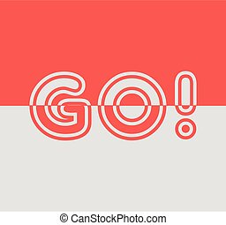 Isolated abstract grey and red color background with word go. Motivational logotype. Start button. Vector illustration.