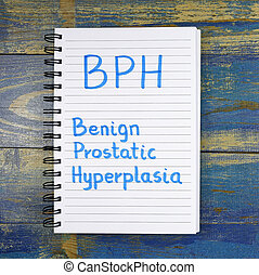 BPH- Benign Prostatic Hyperplasia acronym written in...