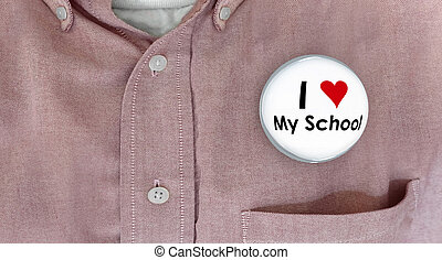 I Love My School Button Pin Shirt Education Teacher Student 3d Illustration