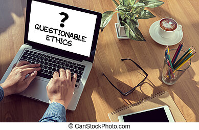 Questionable Ethics